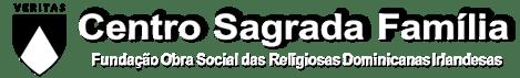Centro Sagrada Família Fundação Obra Social das Religiosas Dominicanas Irlandesas