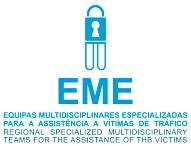 EME - Equipas Multidisciplinares Especializadas para Assistência a Vítimas de Tráfico