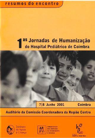 1as Jornadas de Humanização do Hospital Pediátrico de Coimbra : Resumos do Encontro
