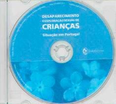 Desaparecimento e Exploração Sexual de Crianças: Situação em Portugal (CD)