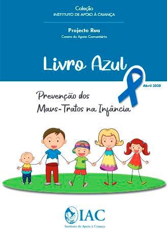 Livro Azul : Prevenção dos Maus-Tratos na Infância