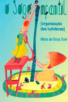 O Jogo Infantil : Organização das Ludotecas