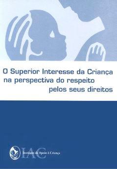 O Superior Interesse da Criança na perspectiva do respeito pelos seus interesses