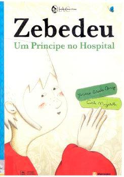 Zebedeu : um Príncipe no Hospital